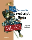 Manning Early Access Program Secrets of the JavaScript Ninja version 10