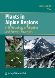 Plants in Alpine Regions Cell Physiology of Adaption and Survival Strategies