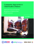 Community Approaches to  Child Health in Malawi: Applying the Community Integrated  Management of Childhood Illness (C-IMCI) Framework