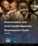 Immunization and Child Health Materials Development Guide Immunization and Child Health Materials Development Guide