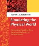 SIMULATING THE PHYSICAL WORLD Hierarchical Modeling from Quantum Mechanics to Fluid Dynamics