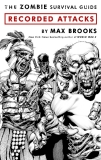 The Zombi Survival Guide Recorded Attacks by Max Brooks