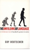 GUY DEUTSCHER The Unfolding of Language