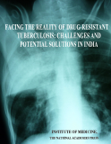 FACING THE REALITY OF DRUG-RESISTANT TUBERCULOSIS: CHALLENGES AND POTENTIAL SOLUTIONS IN INDIA