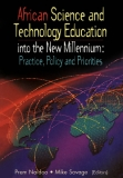 Amcan science and technology education into the new millennium: practice, policy and priorities