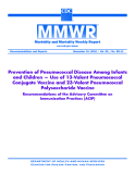 Prevention of Pneumococcal Disease Among Infants  and Children — Use of 13-Valent Pneumococcal  Conjugate Vaccine and 23-Valent Pneumococcal  Polysaccharide Vaccine