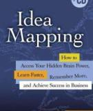 Idea Mapping: How to Access Your Hidden Brain Power, Learn Faster, Remember More