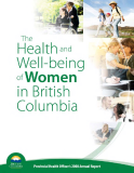 THE HEALTH AND WELL-BEING OF WOMEN IN BRITISH COLUMBIA