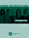 WOMEN AND HEALTH CARE: A NATIONAL PROFILE