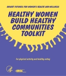HEALTHY WOMEN BUILD HEALTHY COMMUNITIES TOOLKIT