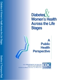 Diabetes & Women's Health Across the Life Stages: A Public Health Perspective