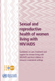Sexual and  reproductive health of women living with HIV/AIDS