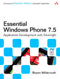 Essential Windows Phone 7.5: Application Development with Silverlight (Microsoft Windows Development Series)