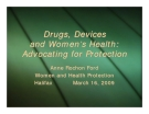 Drugs, Devices and Women's Health: Advocating for Protection