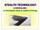 STEALTH TECHNOLOGYSTEALTH TECHNOLOGY: A REVEALING