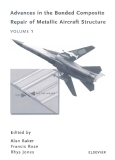 Advances in the Bonded Composite Repair of Metallic Aircraft Structure VOLUME 1A Edited by Alan