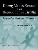 Young Men's Sexual AND Reproductive Health: Toward a National Strategy Getting Started