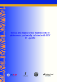 Sexual and reproductive health needs of  adolescents perinatally infected with HIV  in Uganda