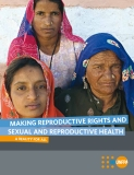 MAKING REPRODUCTIVE RIGHTS AND SEXUAL AND REPRODUCTIVE HEALTH