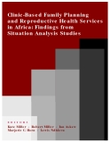 Clinic-Based Family Planning and Reproductive Health Services in Africa: Findings from Situation Analysis Studies