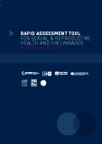 Rapid assessment tool  for Sexual & reproductive  HealtH and Hiv linkages