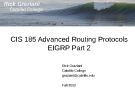 CIS 185 Advanced Routing ProtocolsEIGRP Part 2