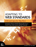 Adapting to Web Standards: CSS and Ajax for Big Site
