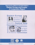 REPRODUCTIVE, MATERNAL AND CHILD HEALTH IN EASTERN EUROPE AND EURASIA: A COMPARATIVE REPORT
