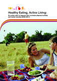 Healthy Eating, Active Living: An action plan to improve diet, increase physical activity and tackle obesity (2008-2011)
