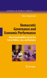 Democratic Governance and Economic Performance How Accountability Can Go Too Far in Politics, Law, and Business