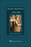 Haiku Harvest 2000-2006 edited by Denis M. Garrison