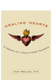 Healing Hearts by Kathy E. Magliato, M. D