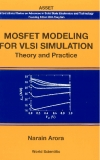 .MOSFET MODELING FOR VLSI SIMULATIONTheory and Practice.International Series on Advances in Solid