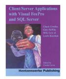 Client/Server Applications with Visual FoxPro and SQL Server