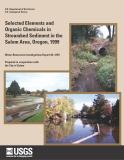 Selected Elements and  Organic Chemicals in  Streambed Sediment in the  Salem Area, Oregon, 1999