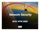 Network Security ISOC NTW 2000