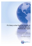 ITU Study on the Financial Aspects of  Network Security:  Malware and Spam