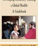 Developing Residency Training in  Global Health: A Guidebook