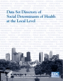 DATA SET DIRECTORY OF SOCIAL DETERMINANTS OF HEALTH AT THE LOCAL LEVEL