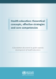 Health education: theoretical  concepts, effective strategies  and core competencies