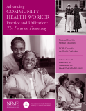Advancing  COMMUNITY  HEALTH WORKER  Practice and Utilization: The Focus on Financing