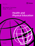 The Ontario Curriculum Grades 11 and 12: Health and Physical Education