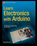 TECHnoLogY in ACTion™Learn Electronics with Arduino Learn eLectronics concepts whiLe buiLding
