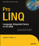 Pro LINQ Language Integrated Query in C Sharp 2008