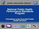 National Public Health  Performance Standards  Program - Orientation to the Essential Public   Health Services