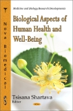BIOLOGICAL ASPECTS OF HUMAN HEALTH AND WELL-BEING
