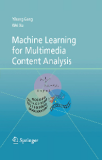 Machine Learning Multimedia Content Analysis