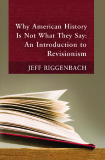 Why American History is Not What They Say - An Introduction to Revisionism