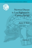 NERVOUS DISEASE IN LATE EIGHTEENTH-CENTURY BRITAIN: THE REALITY OF A FASHIONABLE DISORDER
