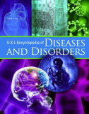 U•X•L Encyclopedia of Diseases and Disorders